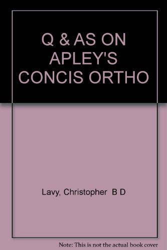 Questions and Answers on Apley's Concise System of Orthopaedics and Fractures
