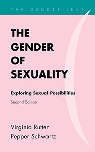 The Gender of Sexuality: Exploring Sexual Possibilities (Gender Lens)