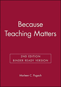 Because Teaching Matters, Binder Ready Version: An Introduction to the Profession