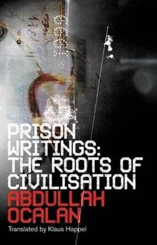 Prison Writings: The Roots of Civilisation