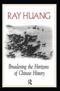 Broadening the Horizons of Chinese History: Discourses, Syntheses, and Comparisons (An East Gate Book)