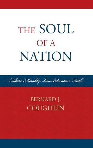 The Soul of a Nation: Culture, Morality, Law, Education, Faith