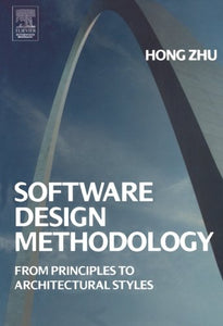 Software Design Methodology: From Principles to Architectural Styles