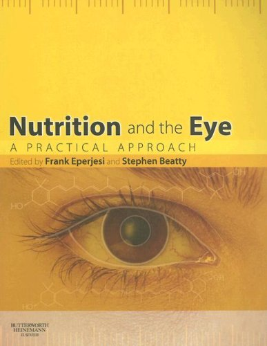 Nutrition and the Eye: A Practical Approach, 1e