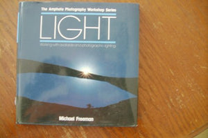 Light: Working with Available and Photographic Lighting (The Amphoto Photography Workshop Series)