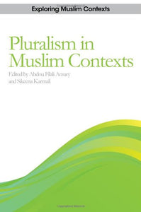 The Challenge of Pluralism: Paradigms from Muslim Contexts (Exploring Muslim Contexts)