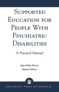 Supported Education for People with Psychiatric Disabilities: A Practical Manual