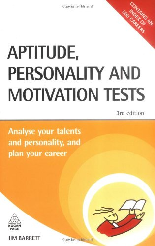 Aptitude, Personality and Motivation Tests: Analyse Your Talents and Personality and Plan Your Career (Testing Series)