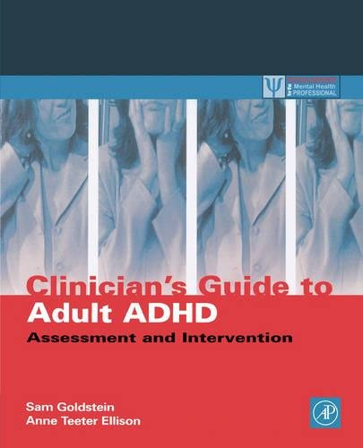 Clinician's Guide to Adult ADHD: Assessment and Intervention (Practical Resources for the Mental Health Professional)