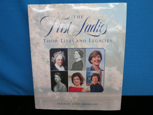 First Ladies: Their Lives and Legacies