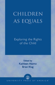 Children as Equals: Exploring the Rights of the Child