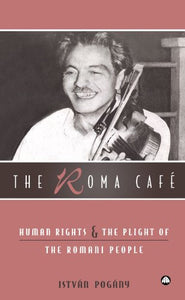 The Roma Cafe: Human Rights and the Plight of the Romani People