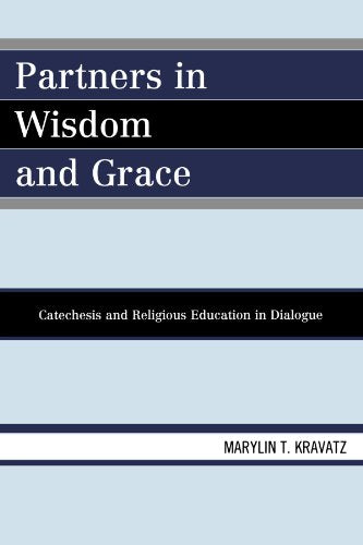 Partners in Wisdom and Grace: Catechesis and Religious Education in Dialogue
