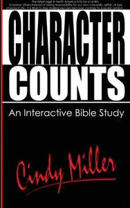 Character Counts: An Interactive Bible Study