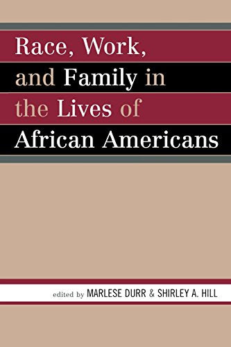 Race, Work, and Family in the Lives of African Americans
