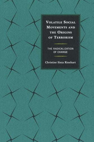 Volatile Social Movements and the Origins of Terrorism: The Radicalization of Change