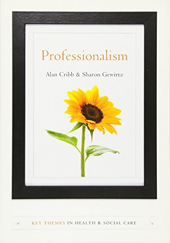 Professionalism (Key Themes in Health and Social Care)