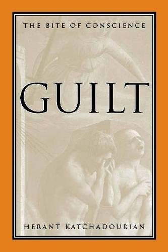 Guilt: The Bite of Conscience