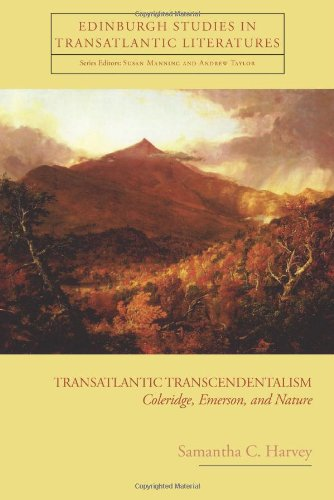 Transatlantic Transcendentalism: Coleridge, Emerson, and Nature (Edinburgh Studies in Transatlantic Literatures EUP)