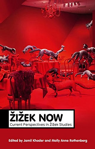 Zizek Now: Current Perspectives in Zizek Studies