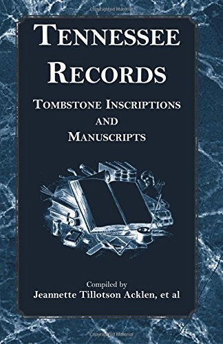 Tennessee Records: Tombstone Inscriptions and Manuscripts