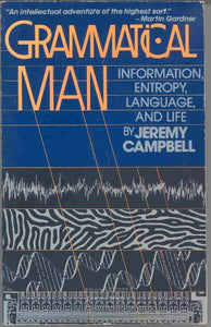 Grammatical Man: Information, Entropy, Language and Life