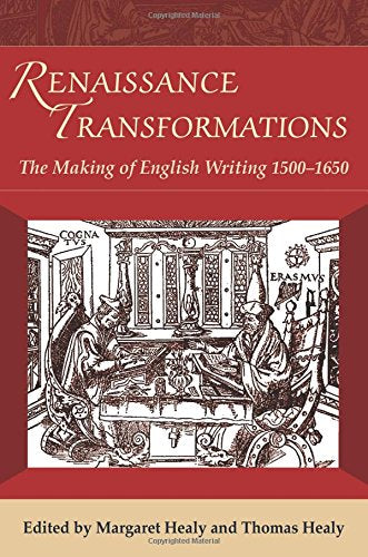 Renaissance Transformations: The Making of English Writing 1500-1650