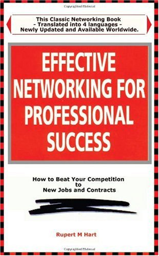 Effective Networking for Professional Success: Making the Most Your Personal Contacts (Better Management Skills Series)