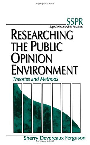 Researching the Public Opinion Environment: Theories and Methods (SAGE Series in Public Relations)
