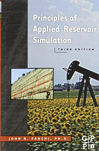 Principles of Applied Reservoir Simulation, Third Edition