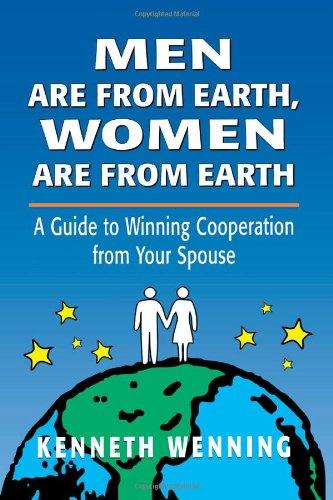 Men are from Earth, Women are from Earth: A Guide to Winning Cooperation from Your Spouse (Developments in Clinical Psychology)