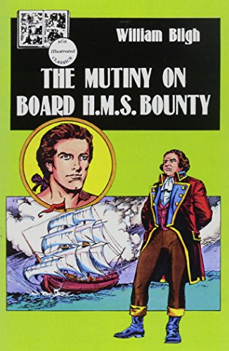 The Mutiny on Board the H.M.S. Bounty (Lake Illustrated Classics, Collection 5)