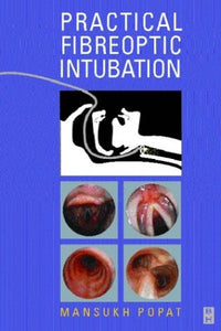 Practical Fibreoptic Intubation, 1e