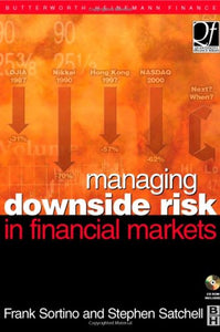 Managing Downside Risk in Financial Markets (Quantitative Finance)