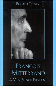 Francois Mitterrand: A Very French President