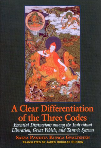 A Clear Differentiation of the Three Codes: Essential Distinctions Among the Individual Liberation, Great Vehicle, and Tantric Systems (Suny Series in Buddhist Studies)