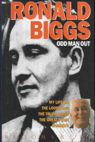 Odd Man Out: My Life on the Loose and the Truth About the Great Train Robbery