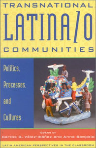 Transnational Latina/o Communities: Politics, Processes, and Cultures (Latin American Perspectives in the Classroom)