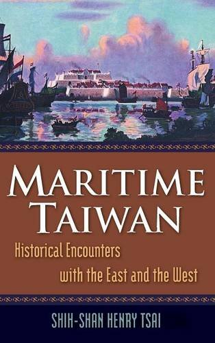 Maritime Taiwan: Historical Encounters with the East and the West (East Gate Books)
