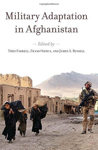 Military Adaptation in Afghanistan (Stanford Security Studies)