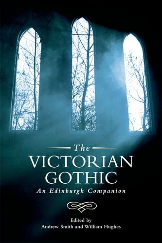 The Victorian Gothic: An Edinburgh Companion (Edinburgh Companions to the Gothic)