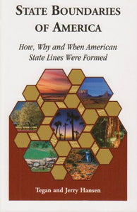 State Boundaries Of America: How, Why and When American State Lines Were Formed