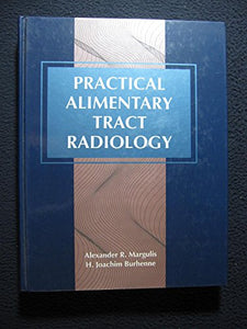 Practical Alimentary Tract Radiology