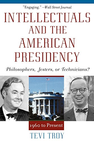 Intellectuals and the American Presidency: Philosophers, Jesters, or Technicians? (American Intellectual Culture)