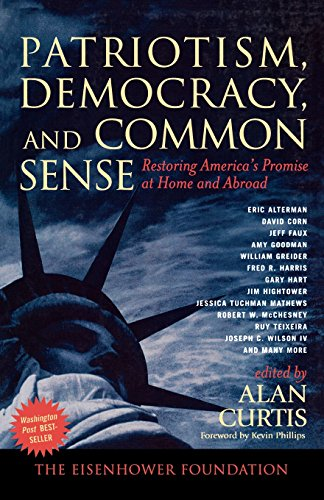 Patriotism, Democracy, and Common Sense: Restoring America's Promise at Home and Abroad