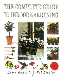 The Complete Guide to Indoor Gardening