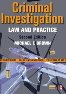 Criminal Investigation, Second Edition: Law and Practice