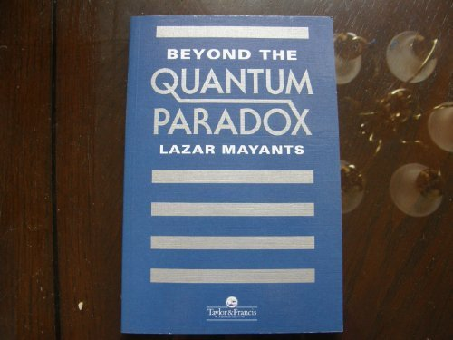 Beyond the Quantum Paradox