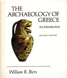 The Archaeology of Greece: An Introduction - Revised Edition 1987