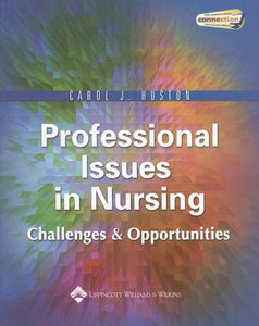 Professional Issues in Nursing: Challenges and Opportunities (Nursing Issues & Trends)